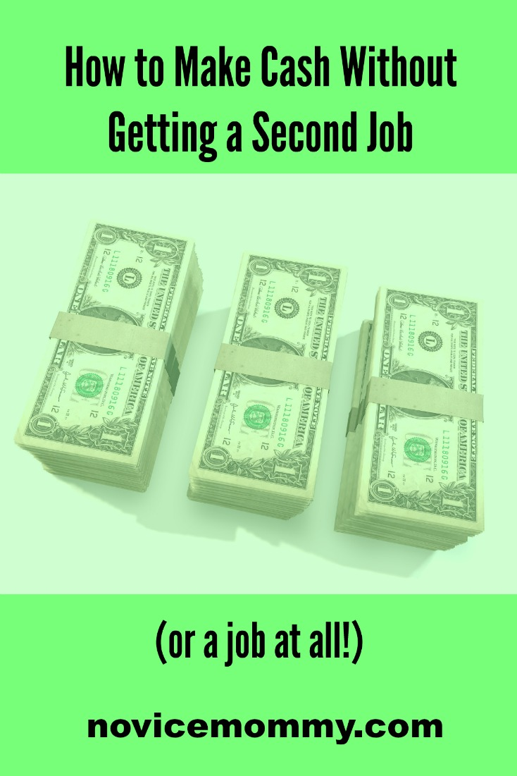 How to Make Cash Without Getting a Job - Diary of a New Mommy - Novicemommy.com - SAHM - WAHM