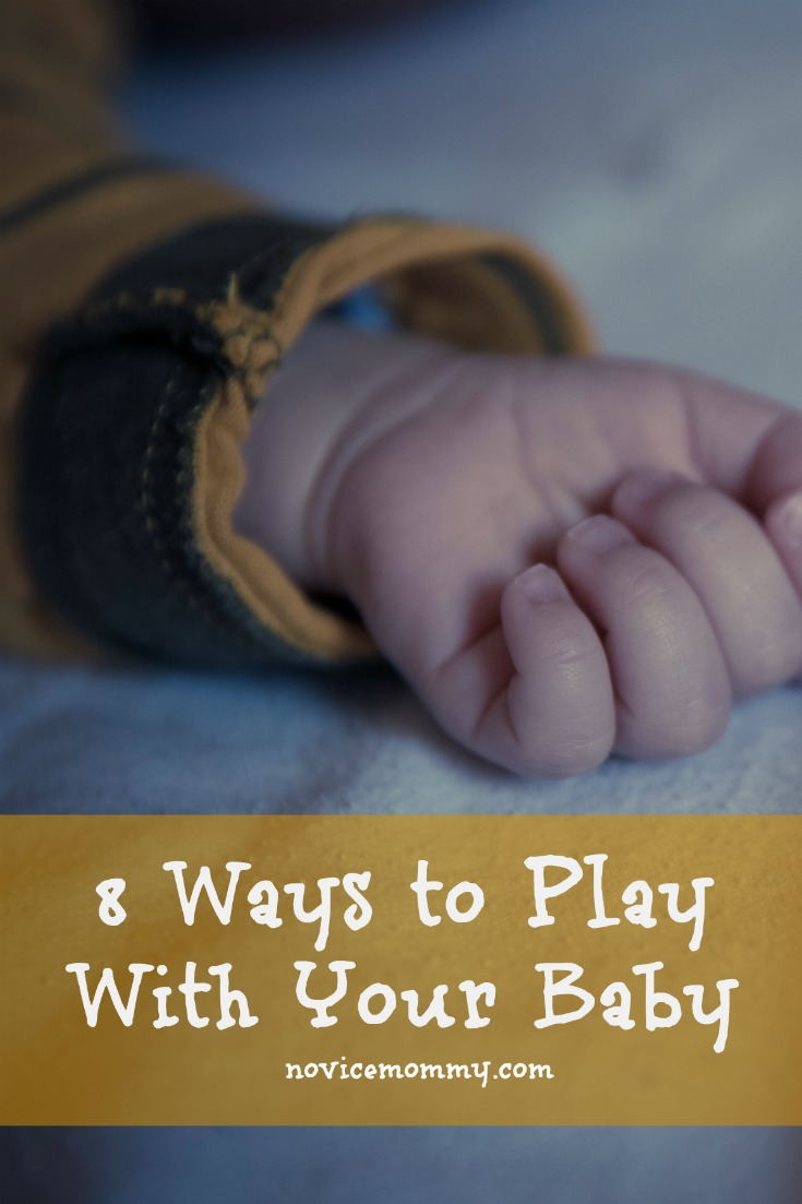 8 Ways to Play With Your Baby (Newborn to 3 Months) - Click for ideas on how to play with your little one.
