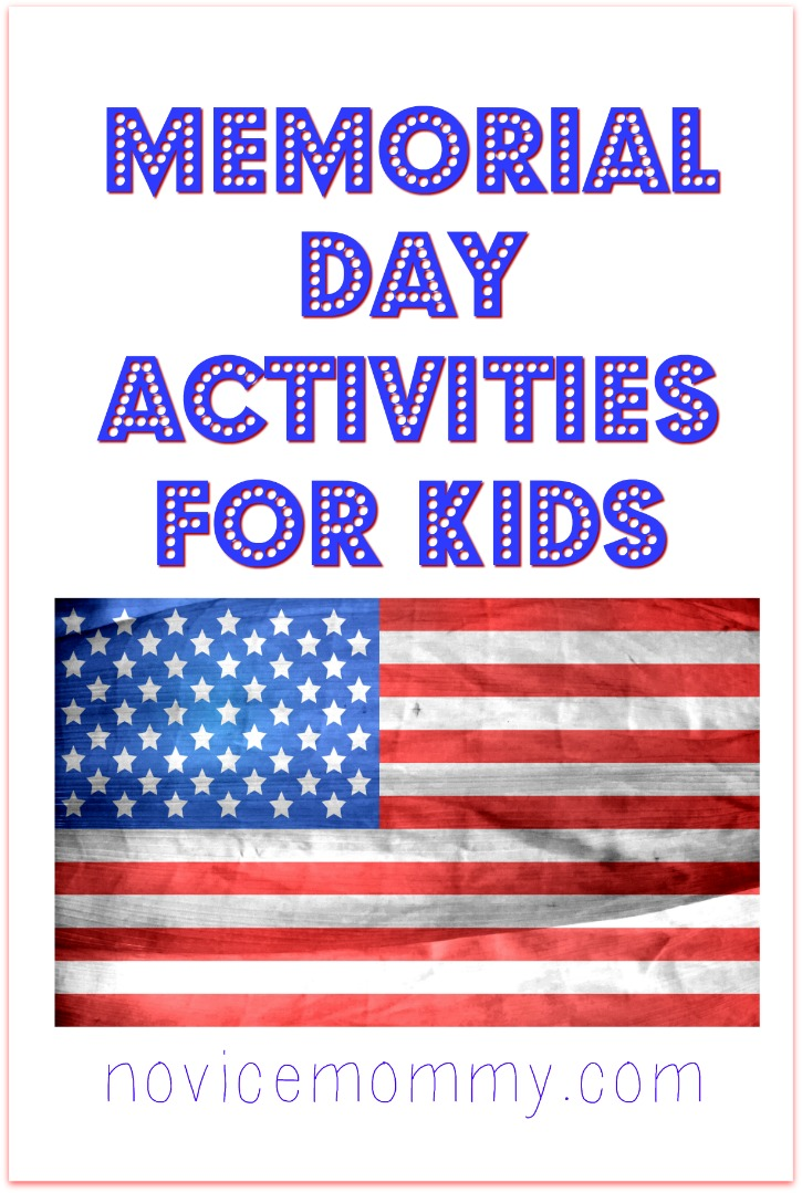 Memorial Day Activities for Kids - NoviceMommy.com