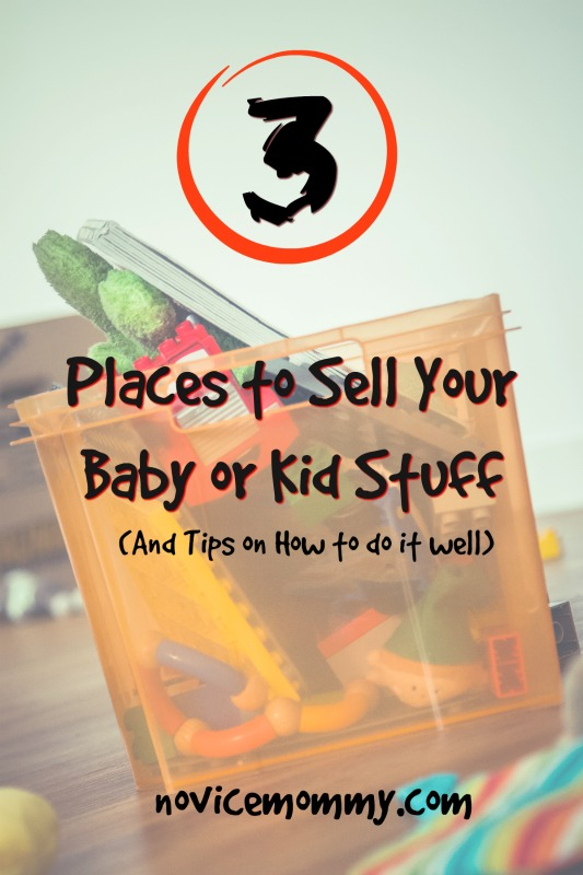 Places to Sell Your Baby or Kid Stuff. Tips on How to Sell Your Stuff Online.