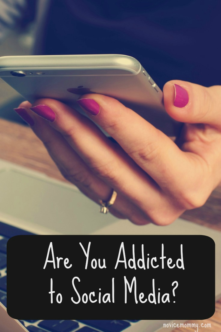 Are You Addicted to Social Media? - Real Moms Talk - NoviceMommy.com