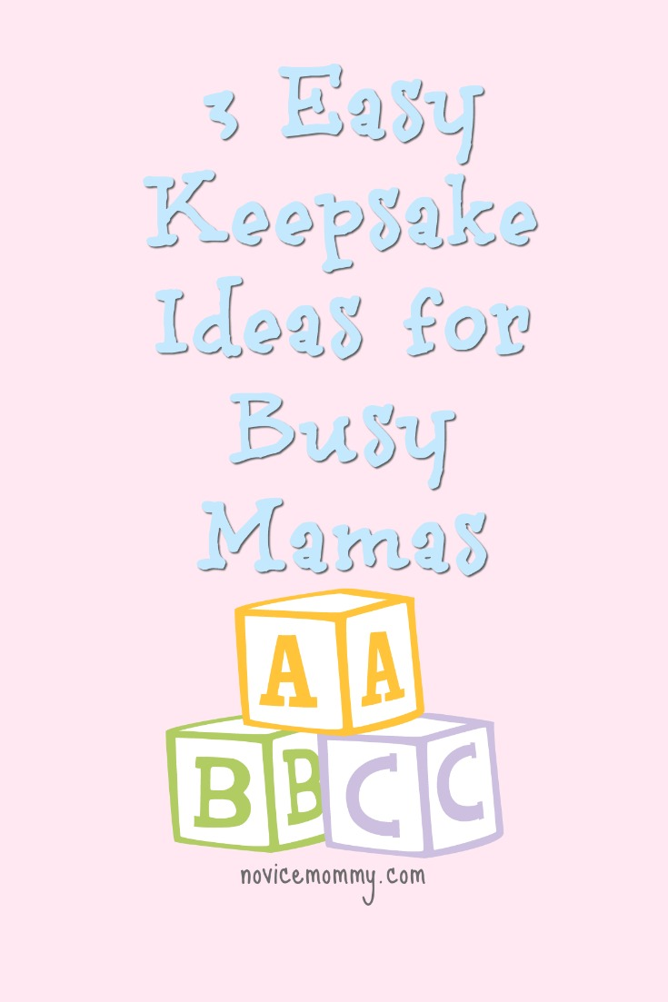 3 Easy Keepsake Ideas for Busy Mamas - Click to see these easy ways to document your baby or child's life!